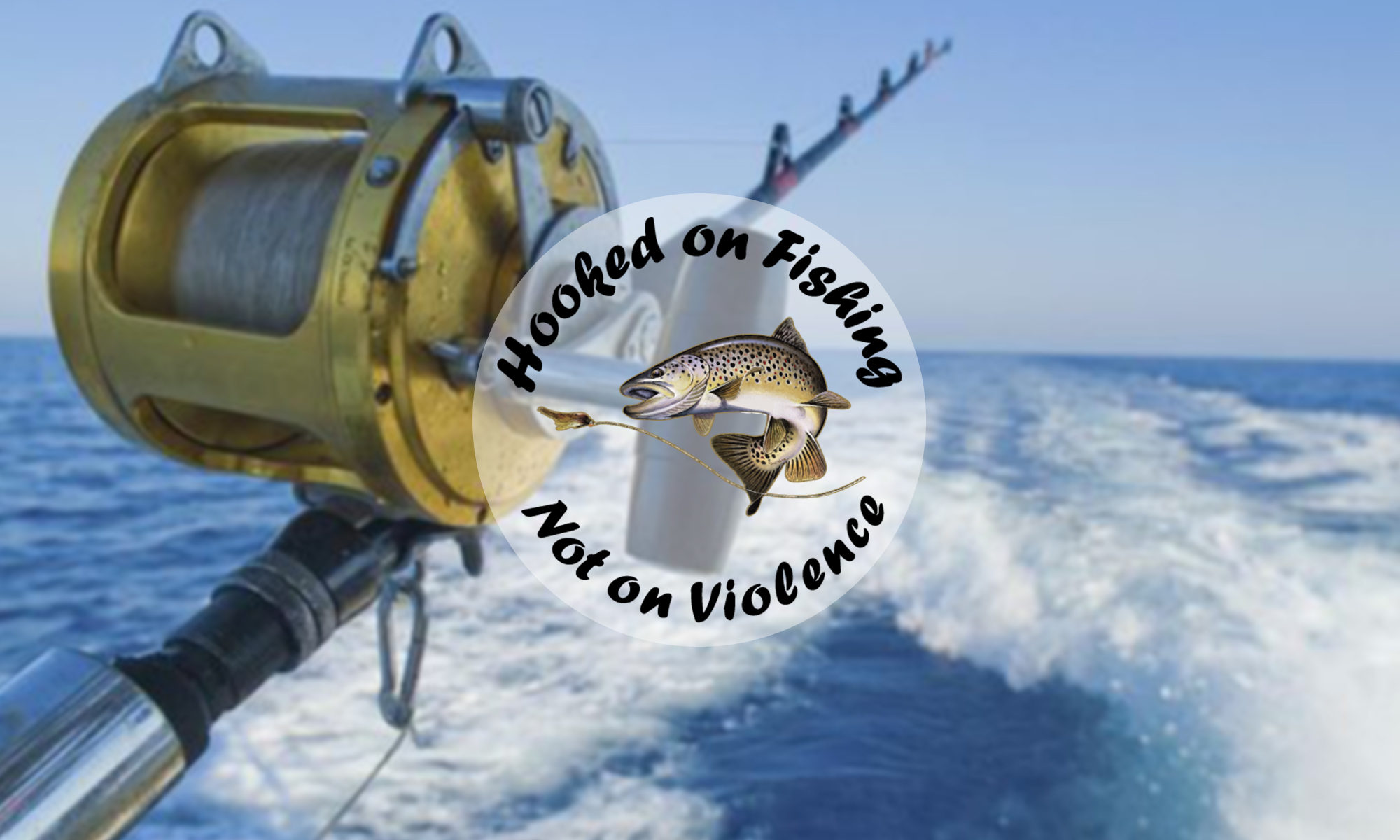 Hooked On Fishing Not On Violence